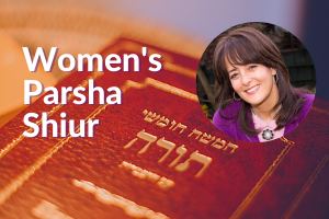 weekly parsha shiur with Esther Wein