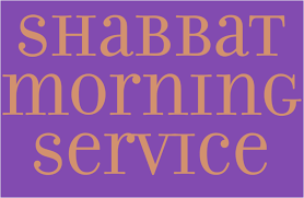Shabbat Morning Service
