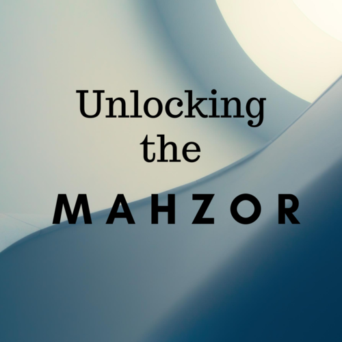 Banner Image for Unlocking the Mahzor: Wednesday Evening Group