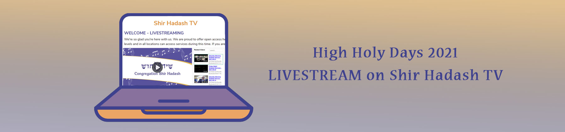 """<a href=""""https://www.shirhadash.org/live""""                                     target="""""""">                                                                 <span class=""""slider_title"""">                                     Virtual High Holy Days Livestream                                </span>                                                                 </a>                                                                                                                                                                                      <a href=""""https://www.shirhadash.org/live"""" class=""""slider_link""""                             target="""""""">                             Click Here to Watch                            </a>"""