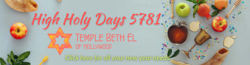 "<a href=""https://www.templebethelhollywood.org/holy-days-festivals""