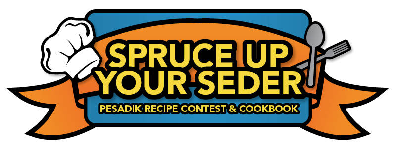 Spruce Up Your Seder—A Pesadik Recipe Contest & Cookbook