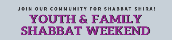 YOUTH FAMILY SHABBAT WEEKEND