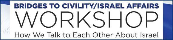 BRIDGES TO CIVILITYISRAEL AFFAIRS WORKSHOP