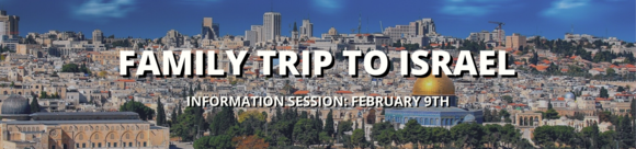 TRIP TO ISRAEL INFO SESSION